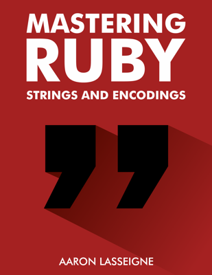Cover for Mastering Ruby: Strings and Encodings